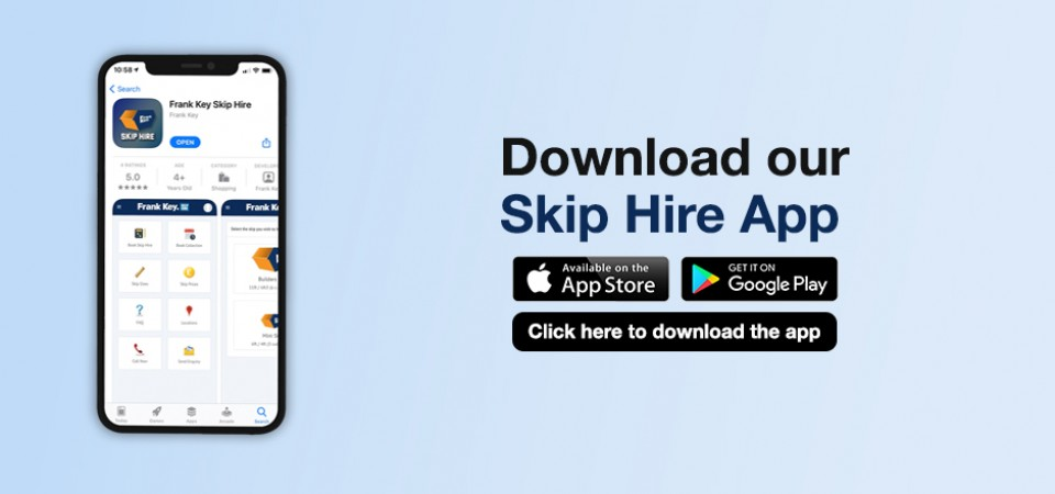 Download the Skip Hire app on the Apple App Store or Google Play Store
