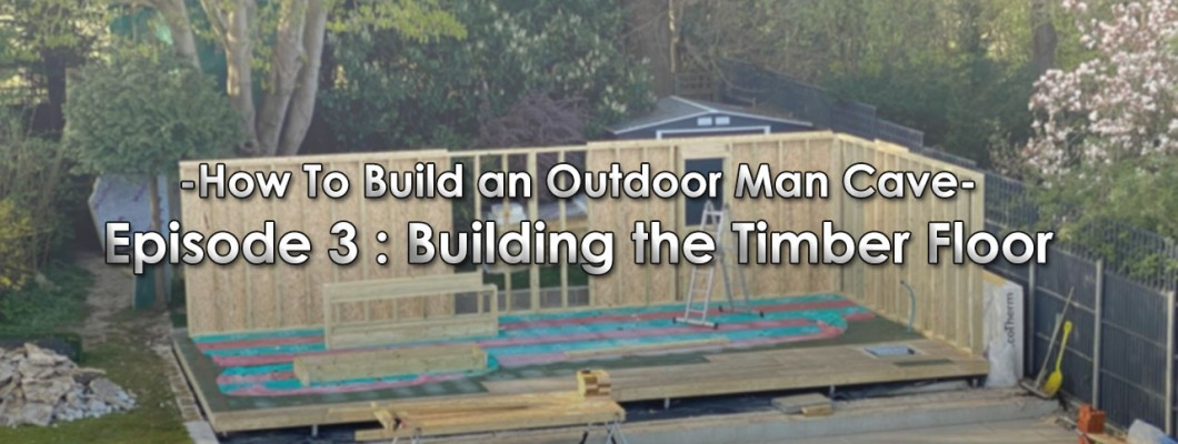 How To Build an Outdoor Man Cave: Episode 3 - Building The Timber Floor